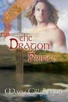 The Dragon Prince ebook by Mary Gillgannon