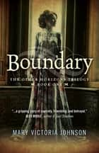 Boundary - The Other Horizons Trilogy - Book One ebook by Mary Victoria Johnson