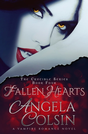 Fallen Hearts (The Crucible Series Book 4) ebook by Angela Colsin