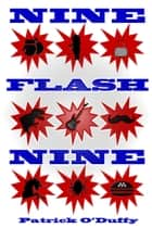 Nine Flash Nine ebook by Patrick O'Duffy