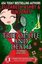 Tree of Life and Death (a Danger Cove Quilting Mystery) ebook by Elizabeth Ashby, Gin Jones