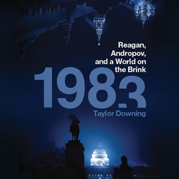 1983 - Reagan, Andropov, and a World on the Brink audiobook by Taylor Downing