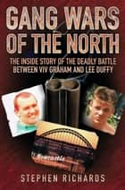 Gang Wars of the North ebook by Stephen Richards