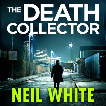 The Death Collector audiobook by Neil White