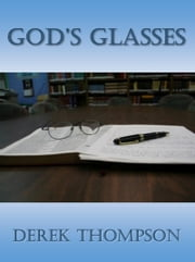 God's Glasses ebook by Derek Thompson
