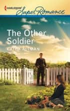 The Other Soldier ebook by Kathy Altman