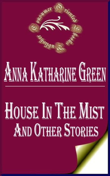 House in the Mist and Other Stories eBook by Anna Katharine Green