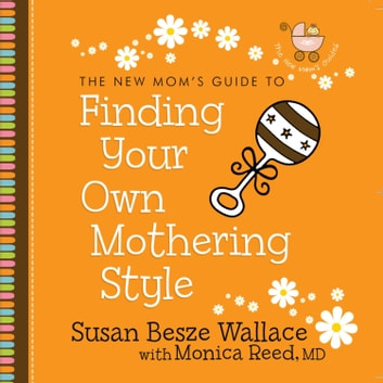 Finding Your Own Mothering Style audiobook by Susan Besze Wallace,Monica Reed, PhD