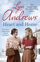 Heart and Home ebook by Lyn Andrews