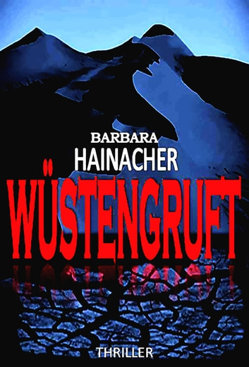 Wüstengruft ebook by Barbara Hainacher