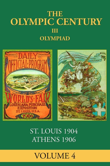 III Olympiad - St. Louis 1904, Athens 1906 ebook by Carl Posey