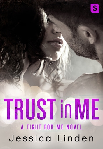 Trust In Me: A Fight for Me Novel ebook by Jessica Linden