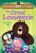 The Great Louweezie #1 eBook by Erica S. Perl, Chris Chatterton