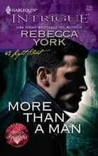 More Than a Man ebook by Rebecca York