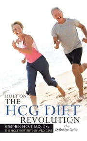 HOLT ON THE HCG DIET REVOLUTION ebook by Stephen Holt