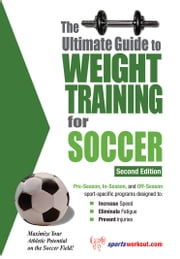 The Ultimate Guide to Weight Training for Soccer ebook by Rob Price