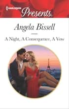 A Night, A Consequence, A Vow 電子書籍 by Angela Bissell