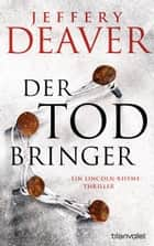 Der Todbringer - Ein Lincoln-Rhyme-Thriller ebook by Jeffery Deaver, Thomas Haufschild