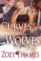 Curves for Wolves ebook by Zoey Thames