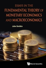 Essays in the Fundamental Theory of Monetary Economics and Macroeconomics ebook by John Smithin