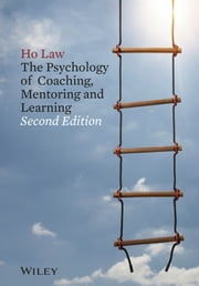 The Psychology of Coaching, Mentoring and Learning ebook by Ho Law