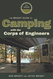 The Wright Guide to Camping With The Corps of Engineers ebook by Don Wright, Joyce Wright