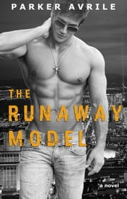 The Runaway Model - The Runaway Model, #1 ebook by Parker Avrile
