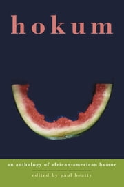 Hokum - An Anthology of African-American Humor ebook by Paul Beatty