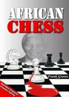 African Chess ebook by Frank Graves