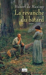 La revanche du batard ebook by Hubert de Maximy