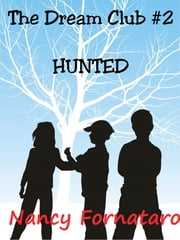 The Dream Club #2: Hunted ebook by Nancy Fornataro