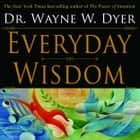 Everyday Wisdom ebook by Wayne Dyer