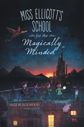 Miss Ellicott's School for the Magically Minded ebook by Sage Blackwood