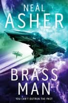 Brass Man ebook by Neal Asher