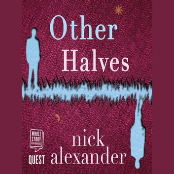 Other Halves - Hannah series Book 2 Áudiolivro by Nick Alexander
