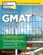 Cracking the GMAT with 2 Computer-Adaptive Practice Tests, 2019 Edition - The Strategies, Practice, and Review You Need for the Score You Want ebook by Princeton Review