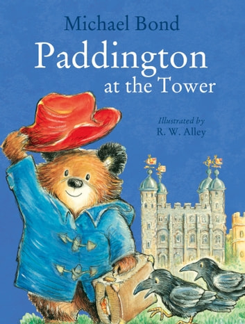 Paddington at the Tower ebook by Michael Bond