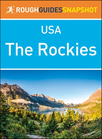 The Rockies (Rough Guides Snapshot USA) ebook by Rough Guides
