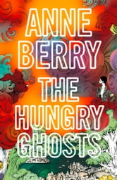 The Hungry Ghosts ebook by Anne Berry