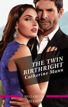 The Twin Birthright ebook by Catherine Mann