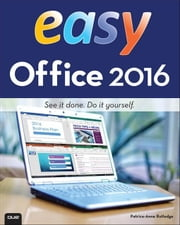 Easy Office 2016 ebook by Rutledge, Patrice-Anne