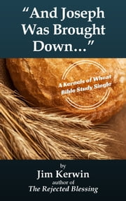 """And Joseph Was Brought Down..."" ebook by Jim Kerwin"