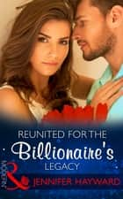 Reunited For The Billionaire's Legacy (Mills & Boon Modern) (The Tenacious Tycoons, Book 2) ebook by Jennifer Hayward, Amanda Cinelli