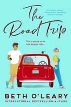 The Road Trip ebook by Beth O'Leary