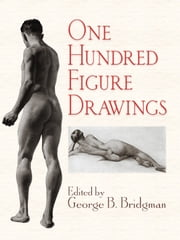One Hundred Figure Drawings ebook by George B. Bridgman