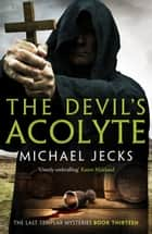 The Devil's Acolyte ebook by Michael Jecks