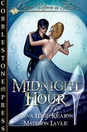Midnight Hour ebook by Anna Leigh Keaton,Madison Layle