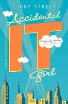 Accidental It Girl ebook by Libby Street