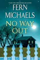 No Way Out - A Gripping Novel of Suspense ebook by Fern Michaels