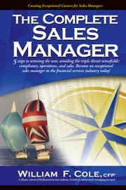 The Complete Sales Manager ebook by Cole, CFP¿,William F.